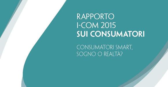 Rapporto I-Com 2015 sui Consumatori