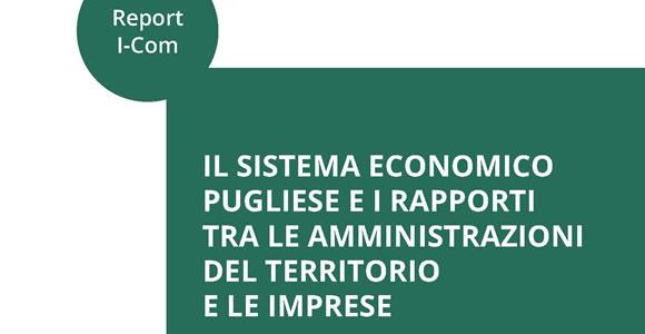 """Report I-Com """"Il sistema economico pugliese e i rapporti tra le amministrazioni del territorio e le imprese"""""""