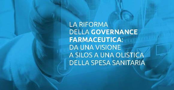 """Report I-Com """"La riforma della governance farmaceutica: da una visione a silos a una olistica della spesa sanitaria"""""""