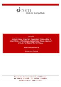 industrial_change_banda_ultralarga_e_superhd_scenari_di_business_e_ruolo_delle_policy_in_Europa_e_in_Italia-documento-output-I-Com